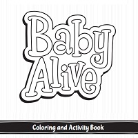 Baby Alive Coloring and Activity Book