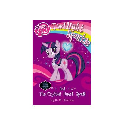 Twilight Sparkle and the Crystal Heart Spell Book